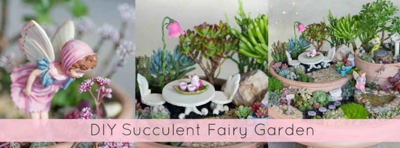 The DIY Succulent Fairy Garden - Garden Sparkle Blog