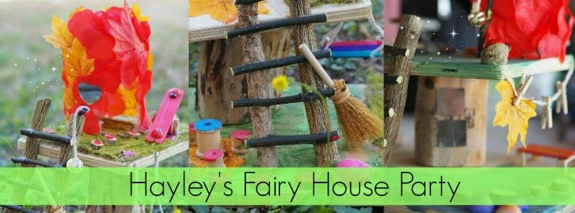GS - Hayleys Fairy House Party